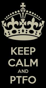 keep-calm-and-ptfo